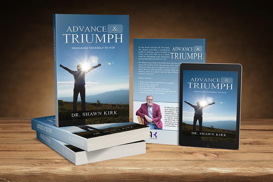 Advance & Triumph  book by Dr. Shawn Kirk
